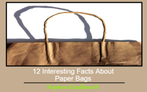 12 Interesting Facts About Paper Bags