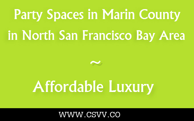 Party Spaces of Marin County in North San Francisco Bay Area