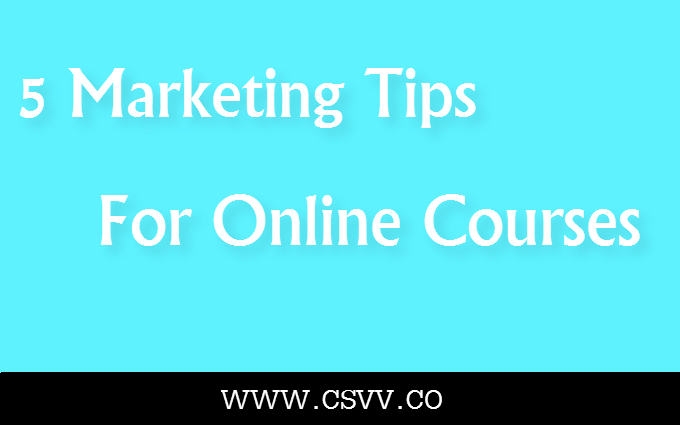 5 Marketing Tips For Online Courses