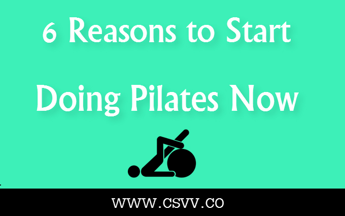 6 Reasons to Start Doing Pilates Now
