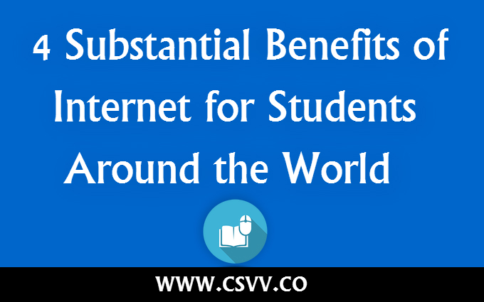 4 Substantial Benefits of Internet for Students Around the World