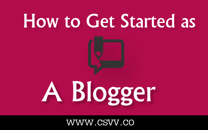 How to Get Started as a Blogger