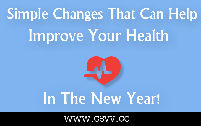 Simple Changes That Can Help Improve Your Health In The New Year!