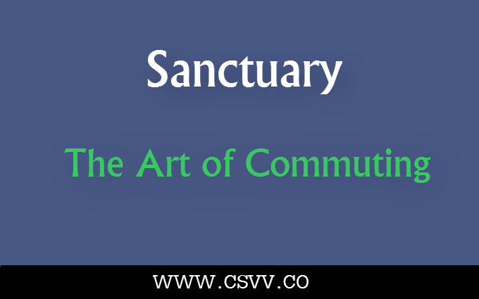 Sanctuary: The Art of Commuting