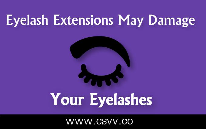 Eyelash Extensions May Damage Your Eyelashes