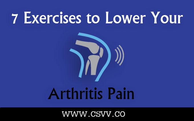7 Exercises to Lower Your Arthritis Pain