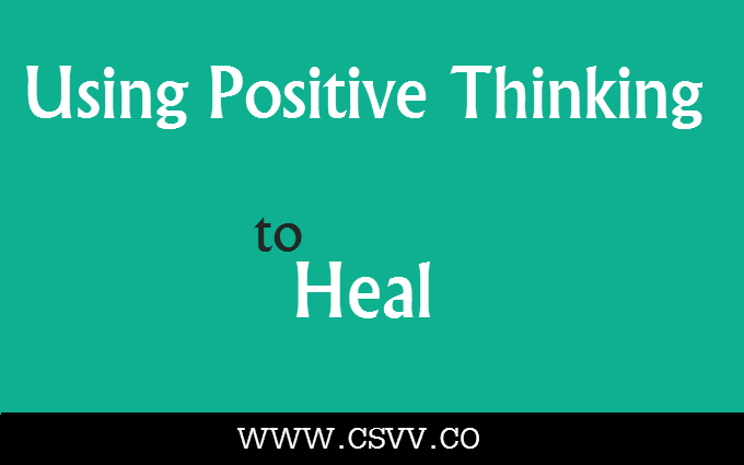 Using Positive Thinking to Heal