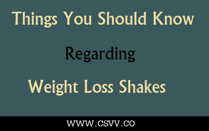 Things You Should Know Regarding Weight Loss Shakes
