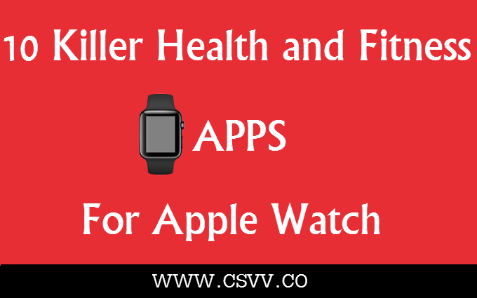 10 Killer Health and Fitness Apps for Apple Watch