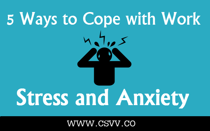 5 Ways to Cope with Work Stress and Anxiety