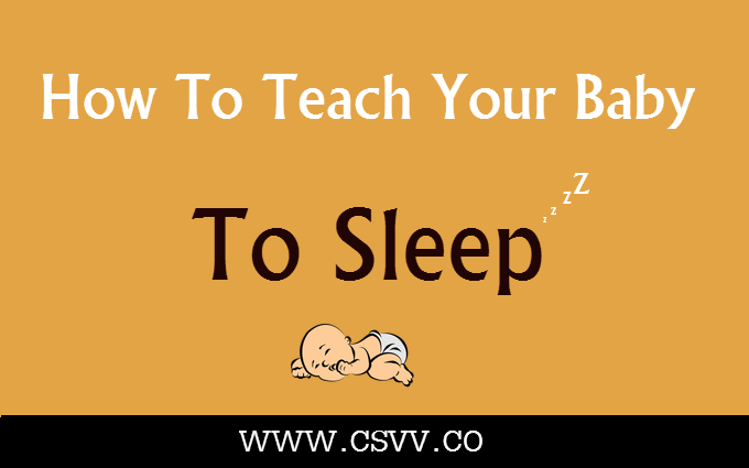 How To Teach Your Baby To Sleep