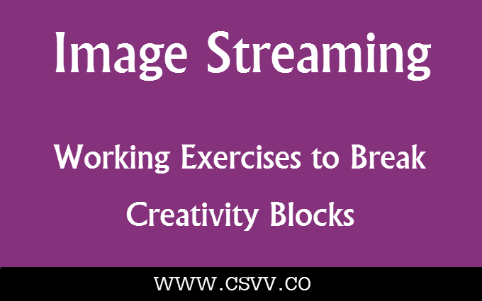 Image Streaming: Working Exercises to Break Creativity Blocks