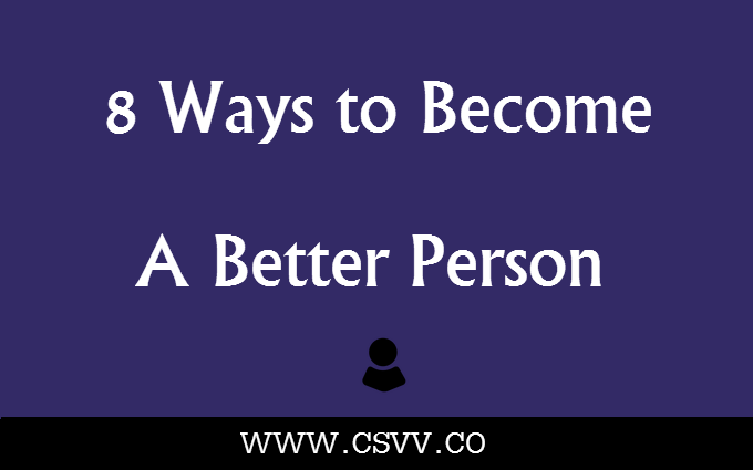 8 Ways to Become a Better Person