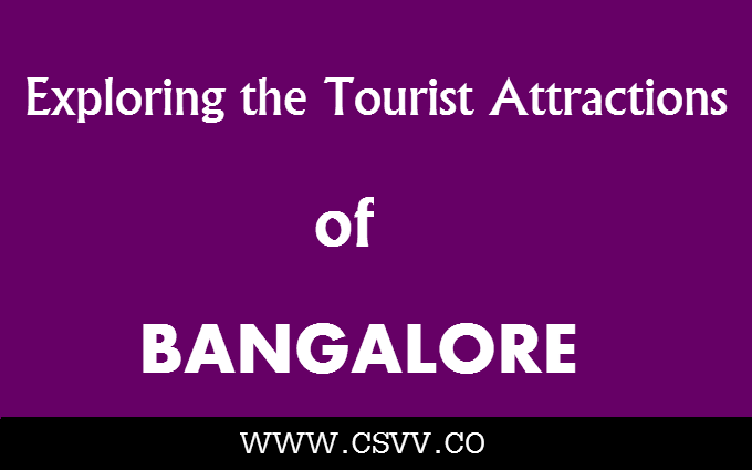 Exploring the Tourist Attractions of Bangalore