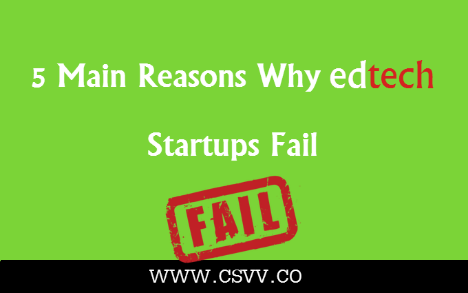 5 Main Reasons Why EdTech Startups Fail