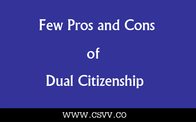 Few Pros and Cons of Dual Citizenship