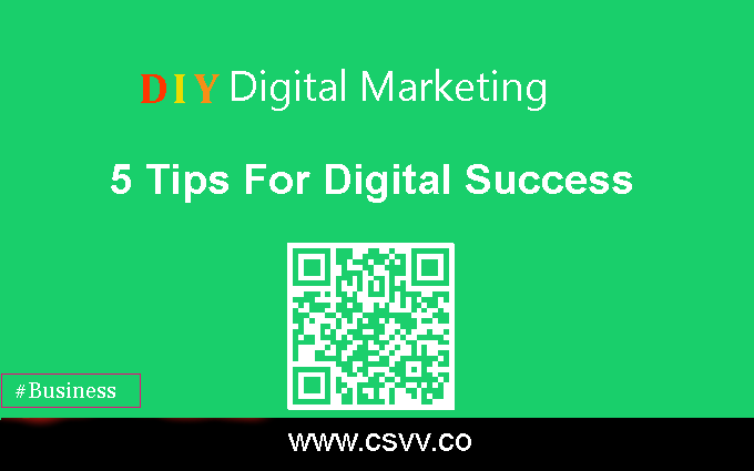 DIY Digital Marketing – 5 Tips For Digital Success