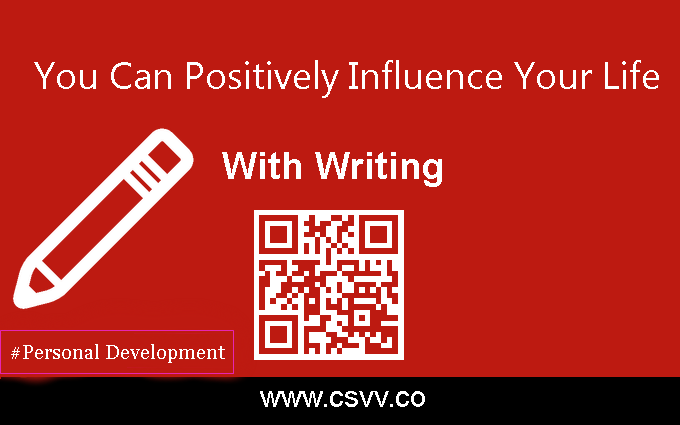 You Can Positively Influence Your Life With Writing
