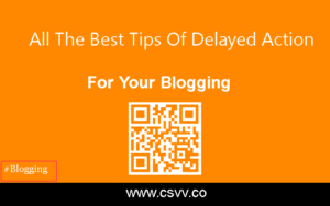 All The Best Tips Of Delayed Action For Your Blogging