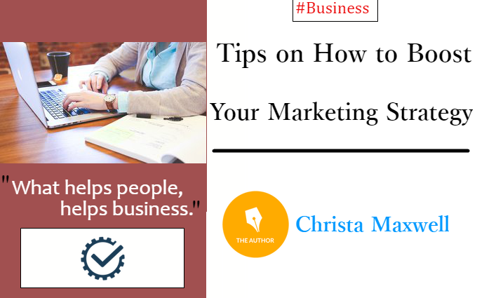 Tips on How to Boost Your Marketing Strategy