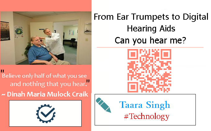 From Ear Trumpets to Digital Hearing Aids – Can you hear me?