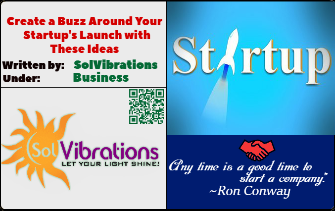 Create a Buzz Around Your Startup's Launch with These Ideas