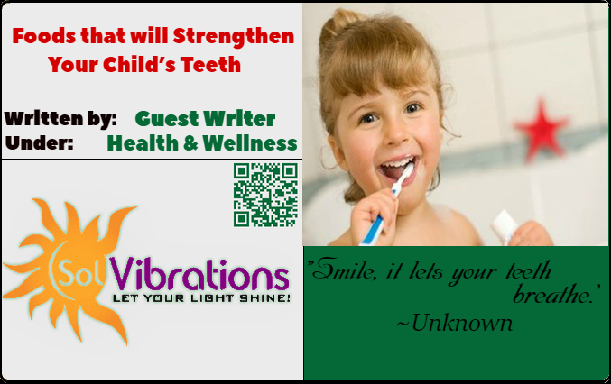 Foods that will Strengthen Your Child's Teeth