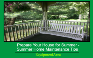 Prepare Your House for Summer – Summer Home Maintenance Tips