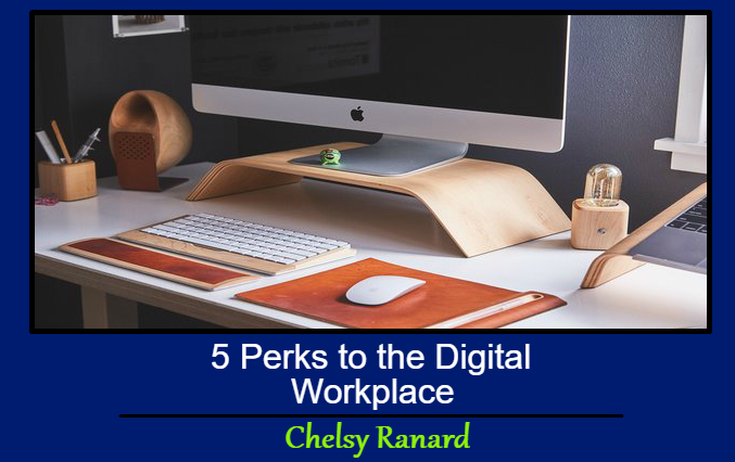 5 Perks To The Digital Workplace