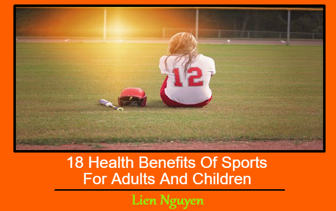 18 Health Benefits Of Sports For Adults And Children
