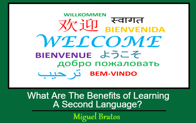 What Are The Benefits of Learning a Second Language?