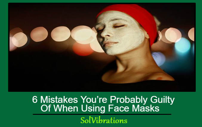 6 Mistakes You're Probably Guilty Of When Using Face Masks