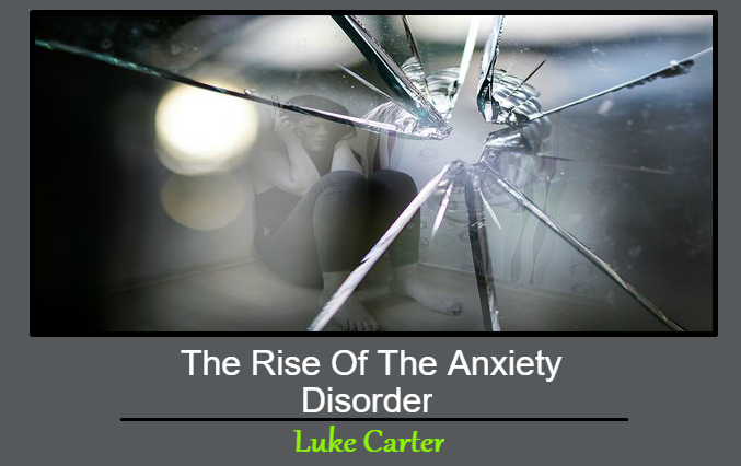 The Rise Of The Anxiety Disorder