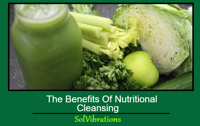The Benefits Of Nutritional Cleansing