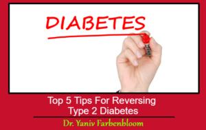 Top 5 Tips For Reversing Type 2 Diabetes