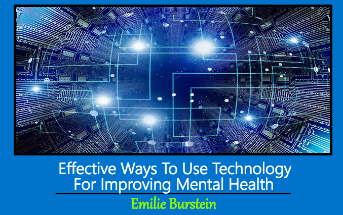 Effective Ways To Use Technology For Improving Mental Health