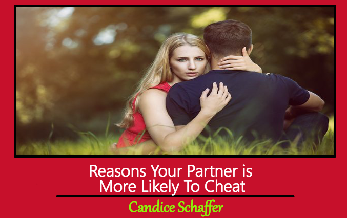 Reasons Your Partner Is More Likely To Cheat