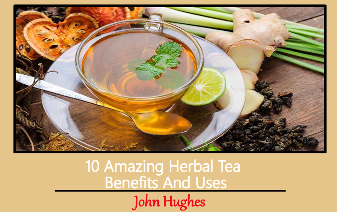 10 Amazing Herbal Tea Benefits And Uses