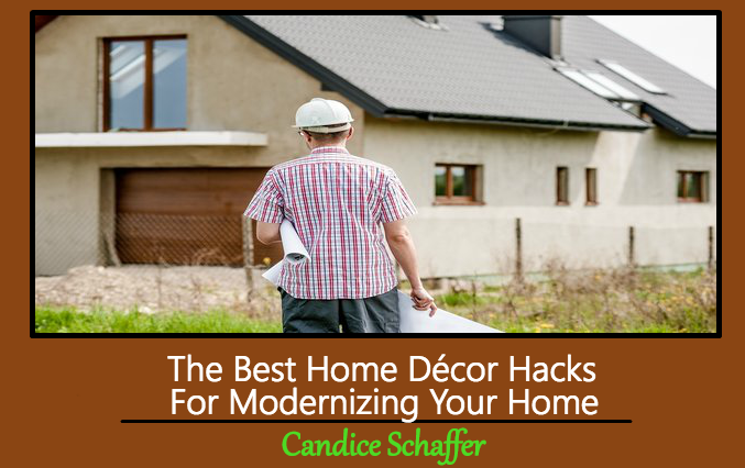 The Best Home Décor Hacks For Modernizing Your Home