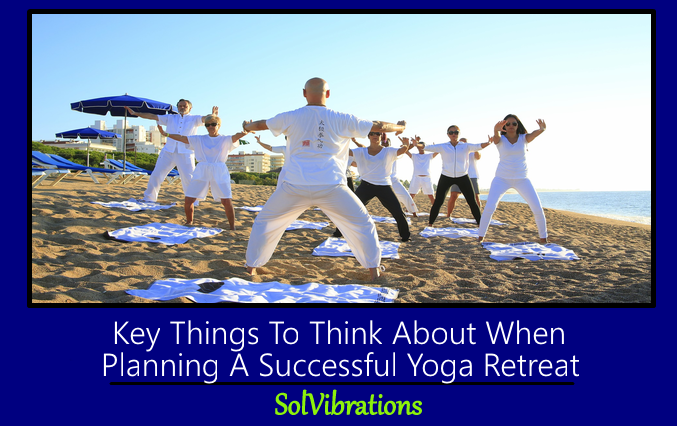 Key Things To Think About When Planning A Successful Yoga Retreat