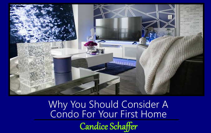 Why You Should Consider A Condo For Your First Home