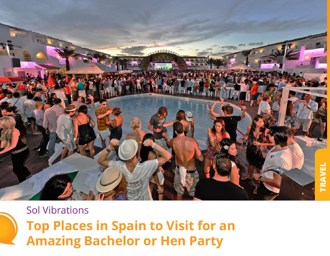 Top Places in Spain to Visit for an Amazing Bachelor or Hen Party