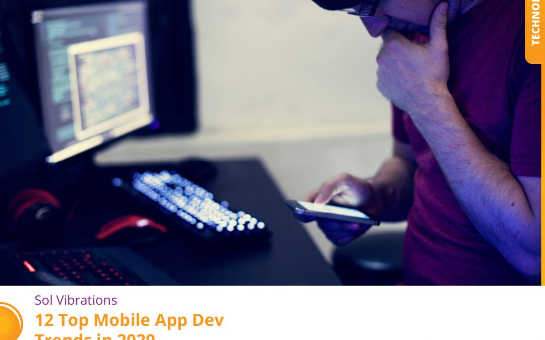 12 Top Mobile App Dev Trends in 2020