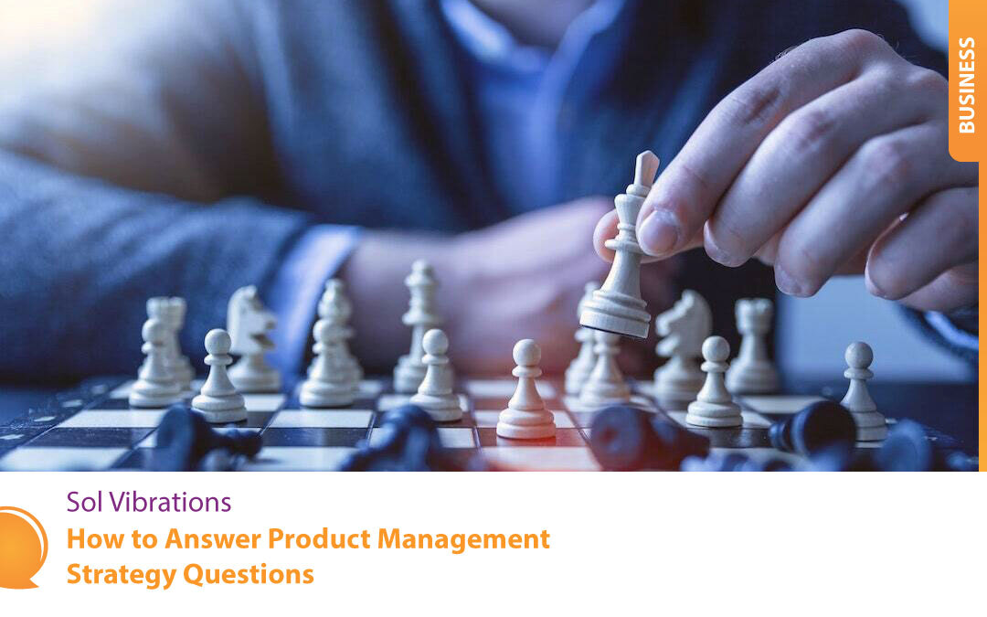 How to Answer Product Management Strategy Questions